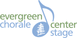 Evergreen Chorale, Center Stage
